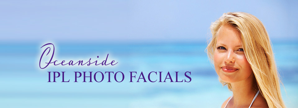 IPL Photo Facials Oceanside, CA